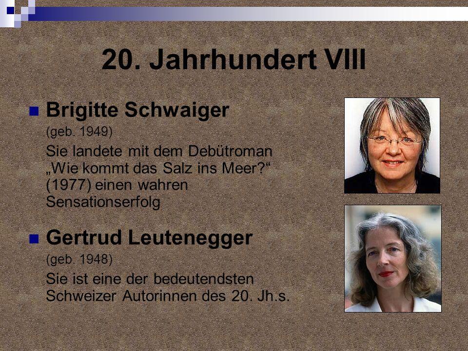 20. Jahrhundert VIII Brigitte Schwaiger Gertrud Leutenegger