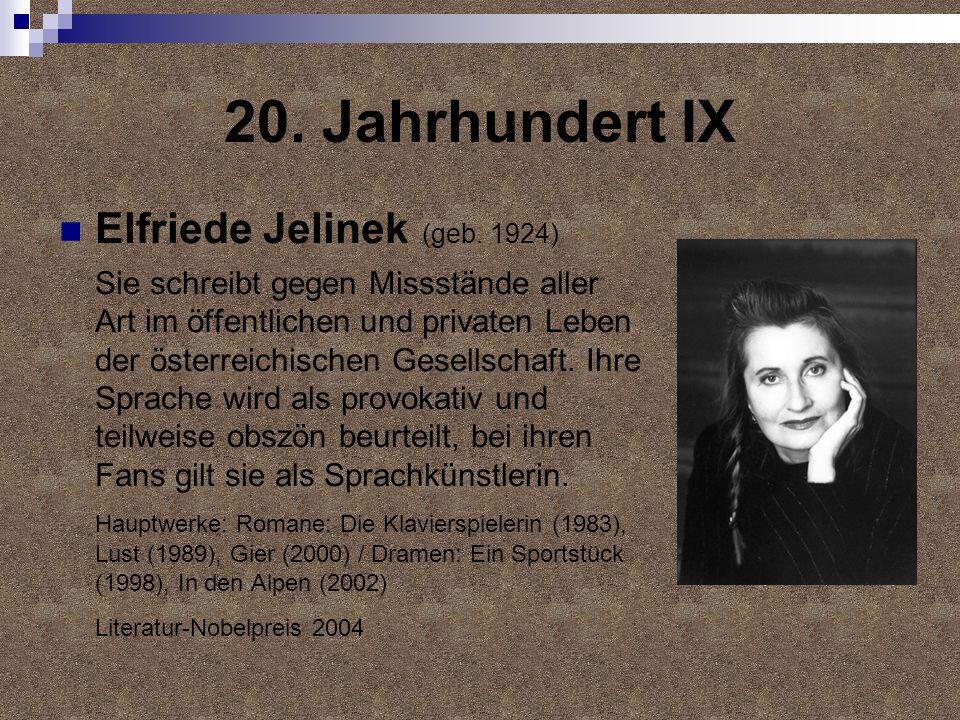 20. Jahrhundert IX Elfriede Jelinek (geb. 1924)