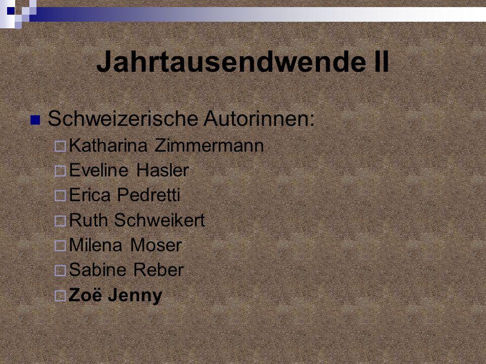 Jahrtausendwende II Schweizerische Autorinnen: Katharina Zimmermann