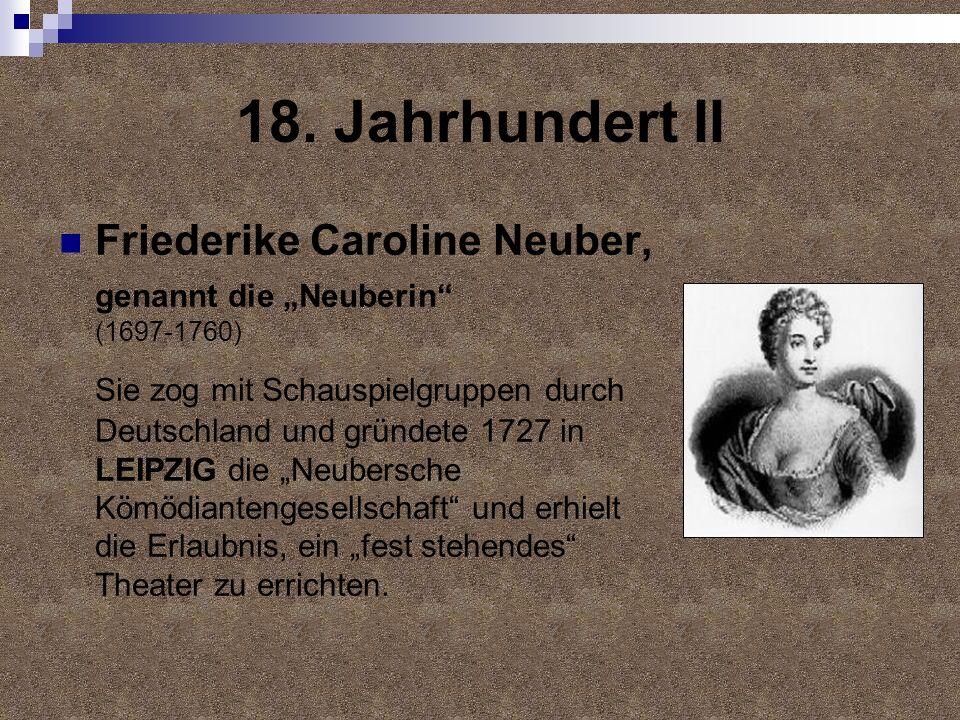 """18. Jahrhundert II Friederike Caroline Neuber, genannt die """"Neuberin"""
