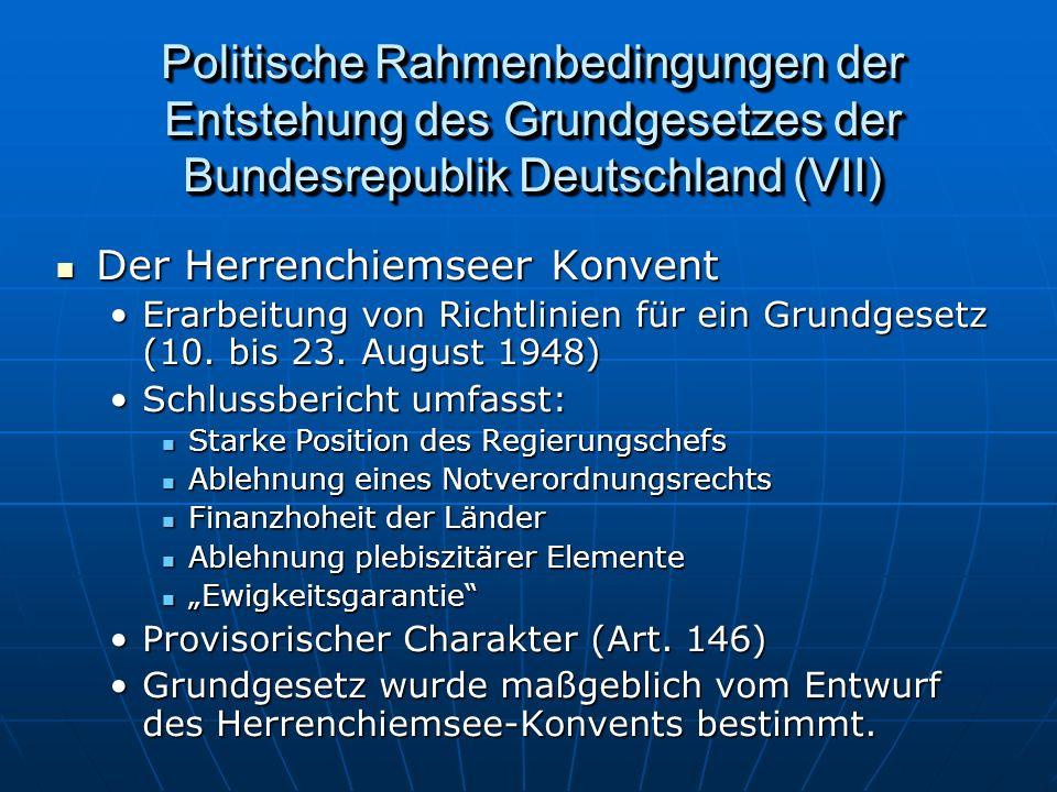 Politische Rahmenbedingungen der Entstehung des Grundgesetzes der Bundesrepublik Deutschland (VII)