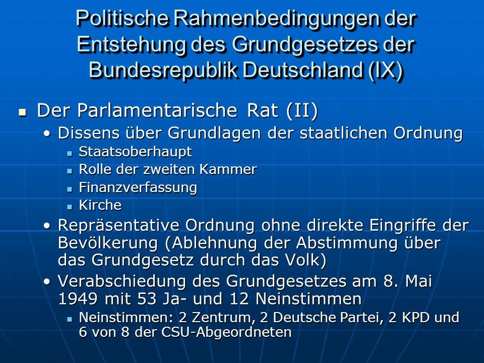 Politische Rahmenbedingungen der Entstehung des Grundgesetzes der Bundesrepublik Deutschland (IX)