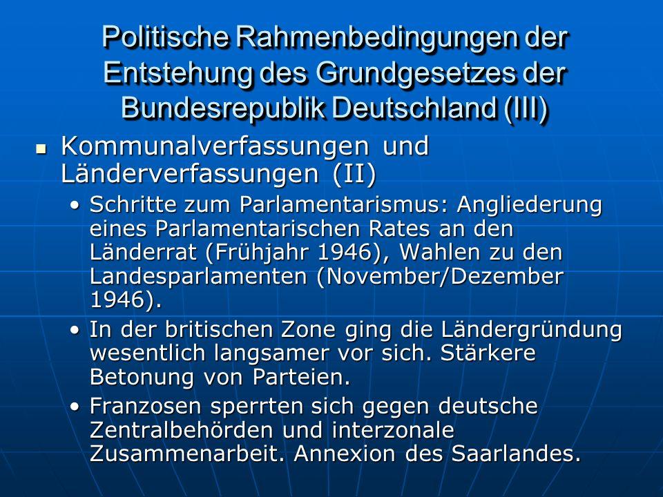 Politische Rahmenbedingungen der Entstehung des Grundgesetzes der Bundesrepublik Deutschland (III)
