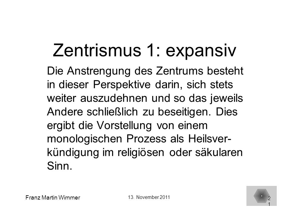 Zentrismus 1: expansiv
