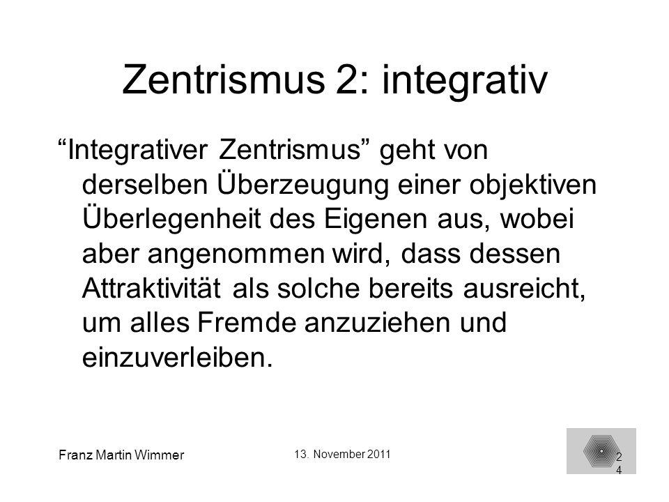 Zentrismus 2: integrativ
