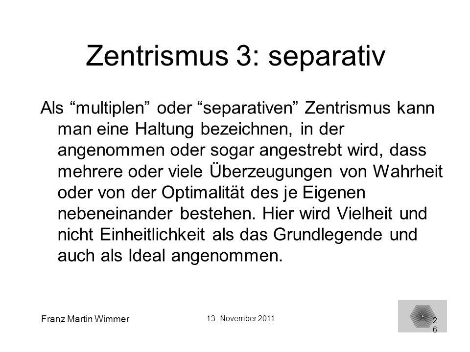 Zentrismus 3: separativ