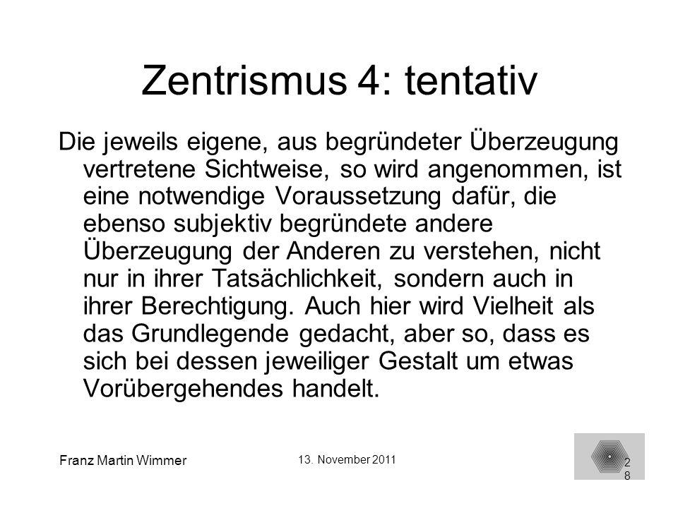 Zentrismus 4: tentativ