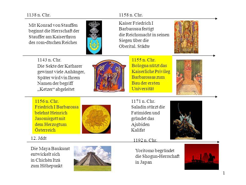 1138 n. Chr. 1158 n. Chr. Kaiser Friedrich I. Barbarossa festigt. die Reichsmacht in seinen. Siegen über die.