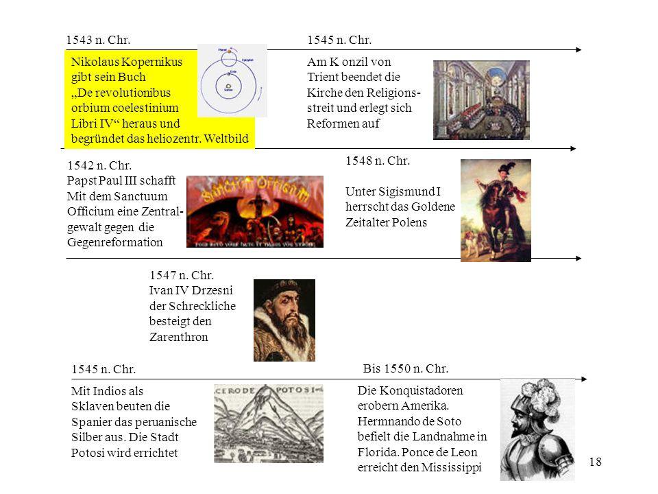 "1543 n. Chr. 1545 n. Chr. Nikolaus Kopernikus. gibt sein Buch. ""De revolutionibus. orbium coelestinium."