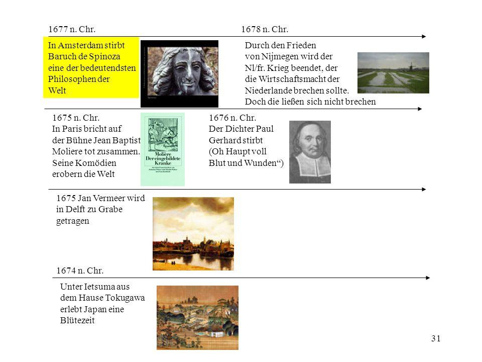 1677 n. Chr. 1678 n. Chr. In Amsterdam stirbt Baruch de Spinoza. eine der bedeutendsten. Philosophen der.