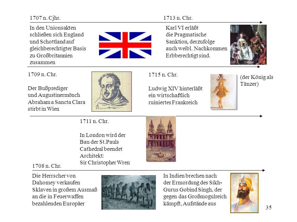 1707 n. Cjhr. 1713 n. Chr. In den Unionsakten. schließen sich England. und Schottland auf. gleichberechtigter Basis.