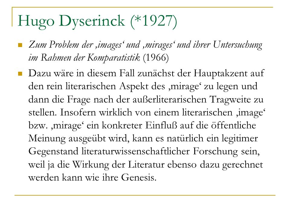 Hugo Dyserinck (*1927) Zum Problem der 'images' und 'mirages' und ihrer Untersuchung im Rahmen der Komparatistik (1966)