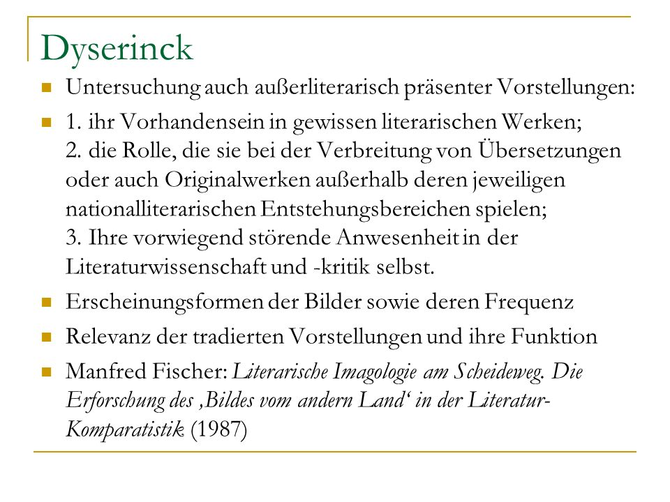 Dyserinck Untersuchung auch außerliterarisch präsenter Vorstellungen: