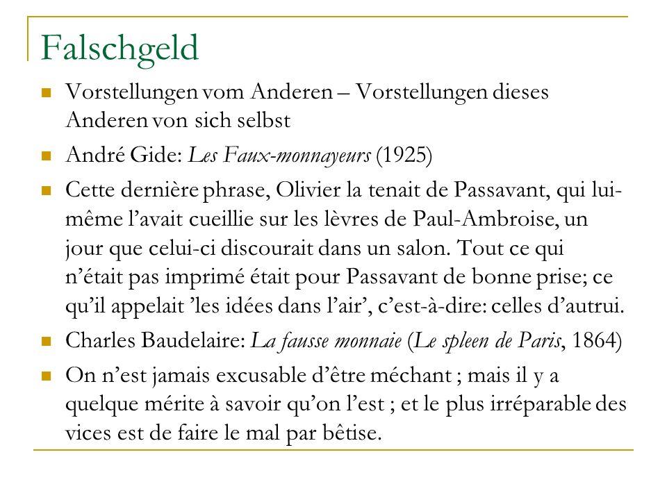 Falschgeld Vorstellungen vom Anderen – Vorstellungen dieses Anderen von sich selbst. André Gide: Les Faux-monnayeurs (1925)
