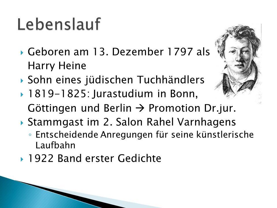 Lebenslauf Geboren am 13. Dezember 1797 als Harry Heine