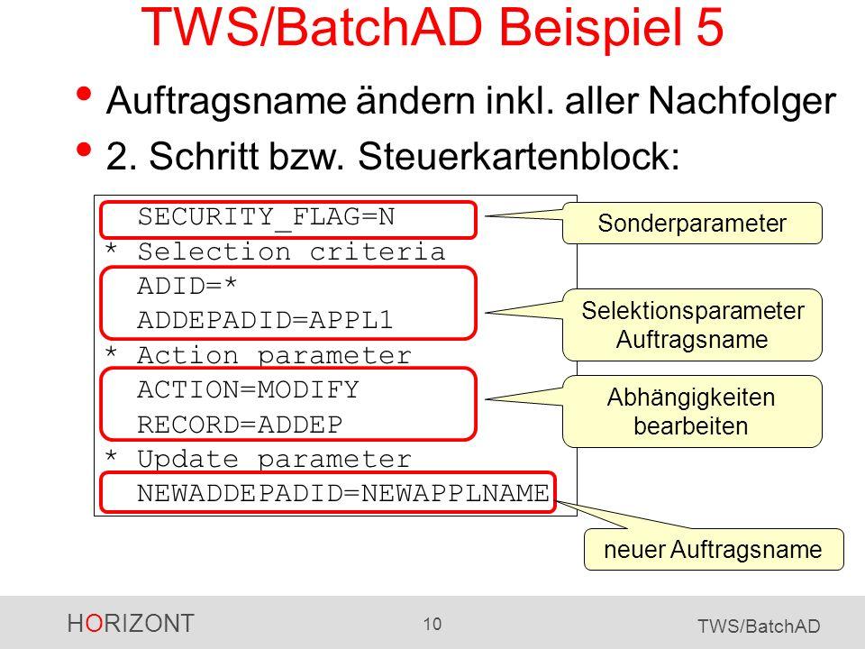 TWS/BatchAD Beispiel 5 Auftragsname ändern inkl. aller Nachfolger