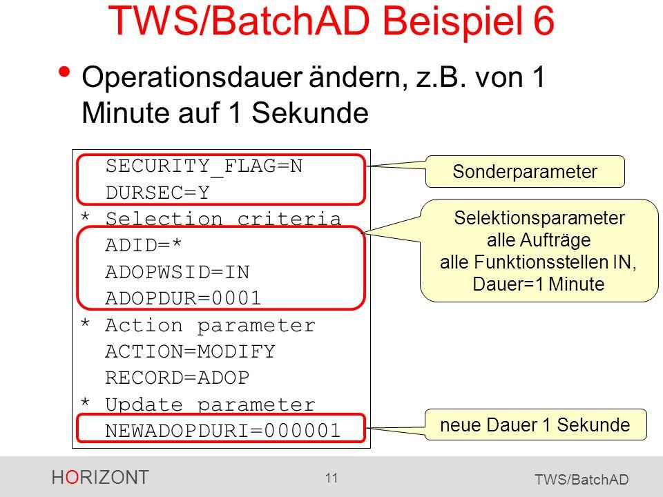 TWS/BatchAD Beispiel 6 Operationsdauer ändern, z.B. von 1 Minute auf 1 Sekunde.