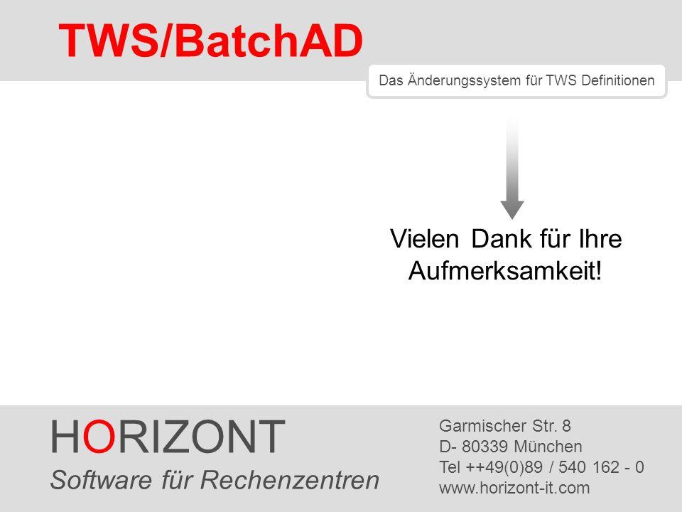 TWS/BatchAD HORIZONT Vielen Dank für Ihre Aufmerksamkeit!