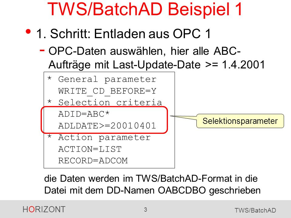 TWS/BatchAD Beispiel 1 1. Schritt: Entladen aus OPC 1