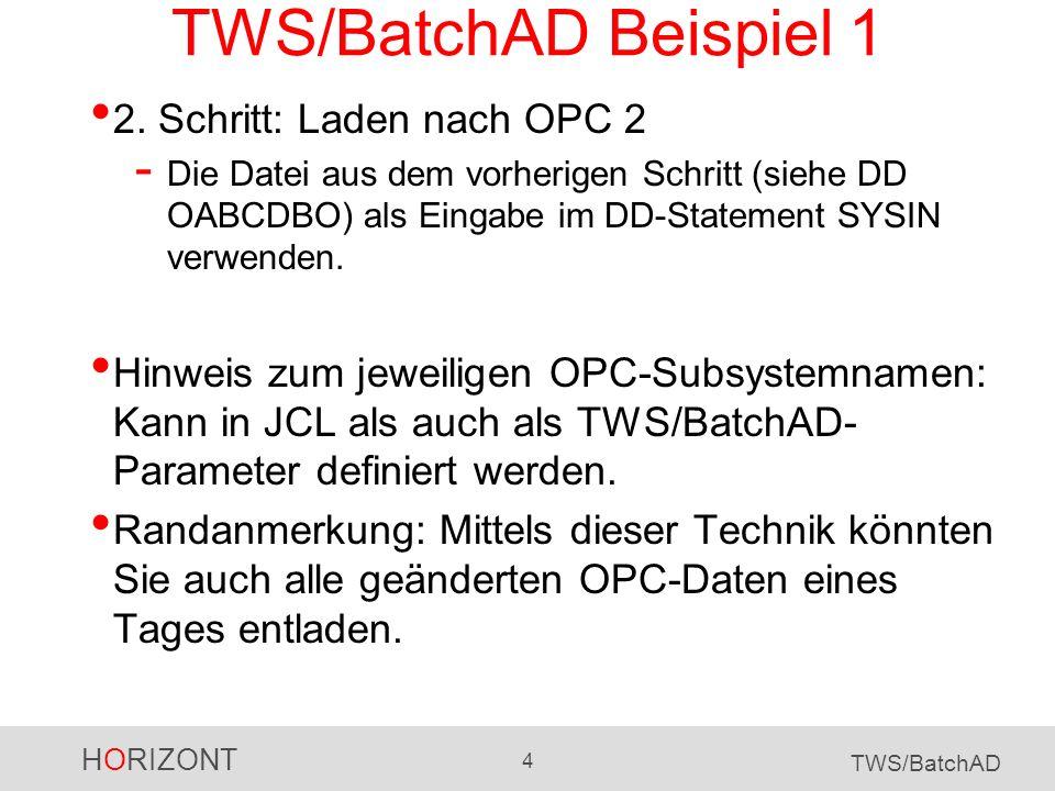 TWS/BatchAD Beispiel 1 2. Schritt: Laden nach OPC 2