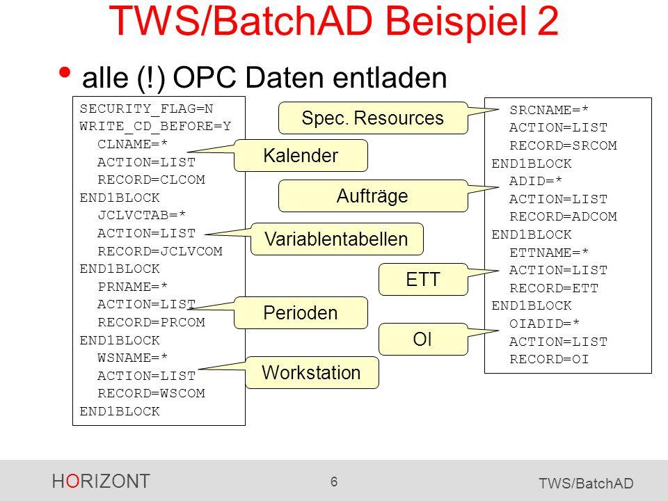 TWS/BatchAD Beispiel 2 alle (!) OPC Daten entladen Spec. Resources