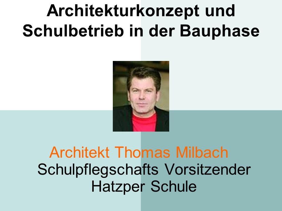 Architekturkonzept und Schulbetrieb in der Bauphase
