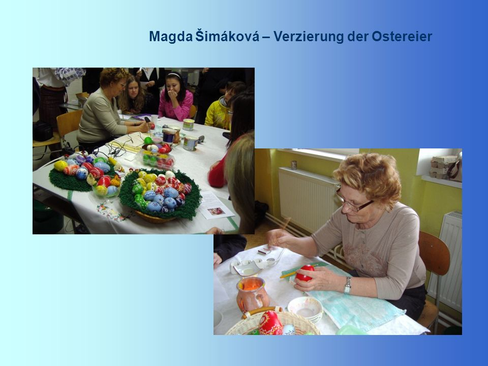 Magda Šimáková – Verzierung der Ostereier