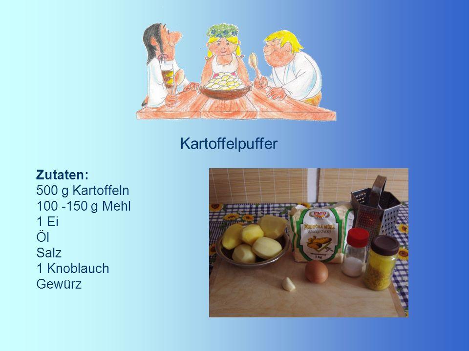 Kartoffelpuffer Zutaten: 500 g Kartoffeln 100 -150 g Mehl 1 Ei Öl Salz