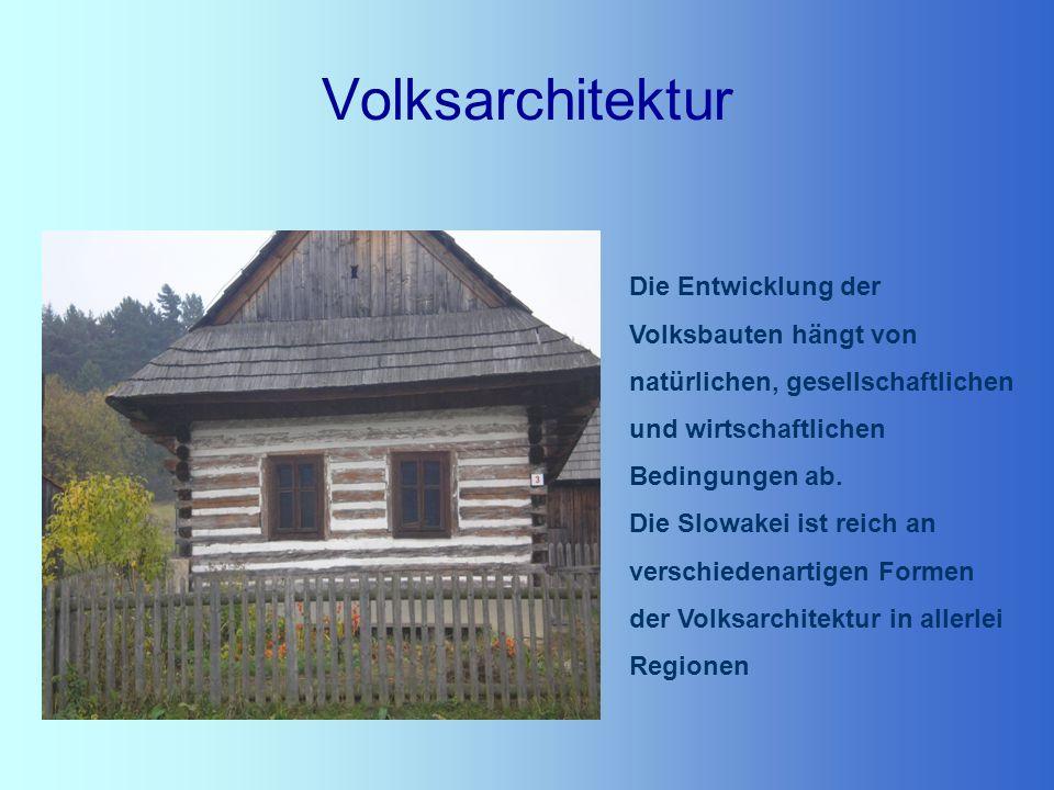Volksarchitektur Die Entwicklung der Volksbauten hängt von natürlichen, gesellschaftlichen. und wirtschaftlichen Bedingungen ab.