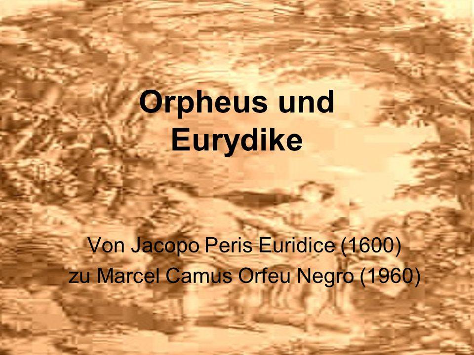 Von Jacopo Peris Euridice (1600) zu Marcel Camus Orfeu Negro (1960)