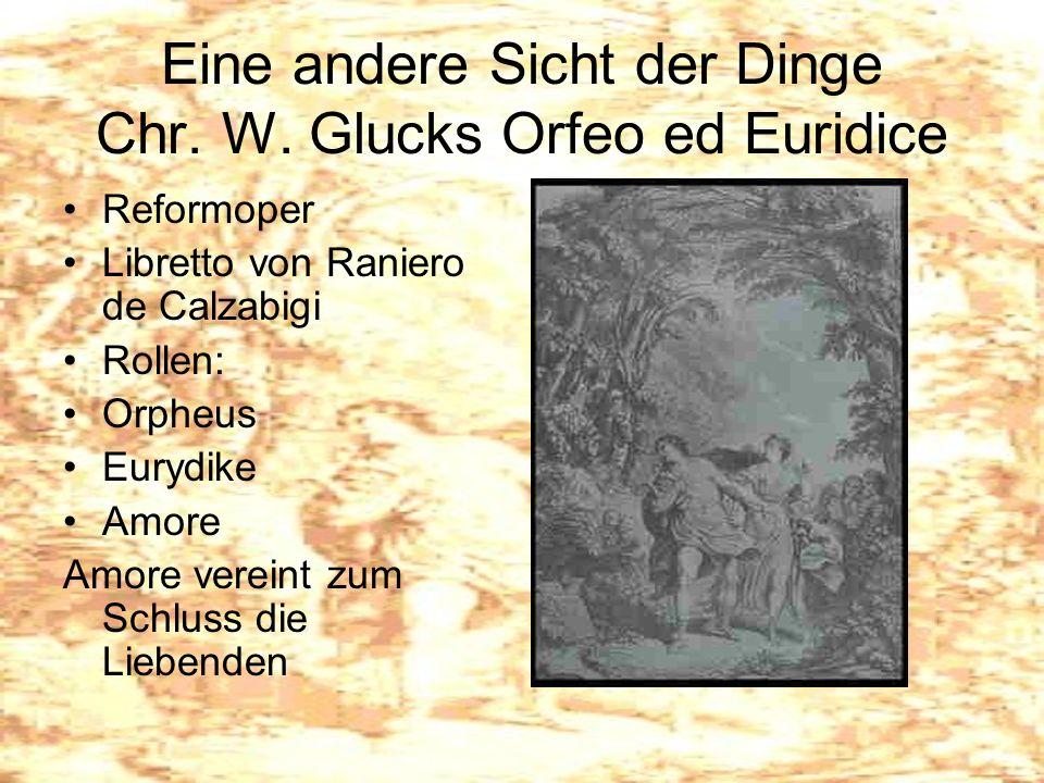 Eine andere Sicht der Dinge Chr. W. Glucks Orfeo ed Euridice