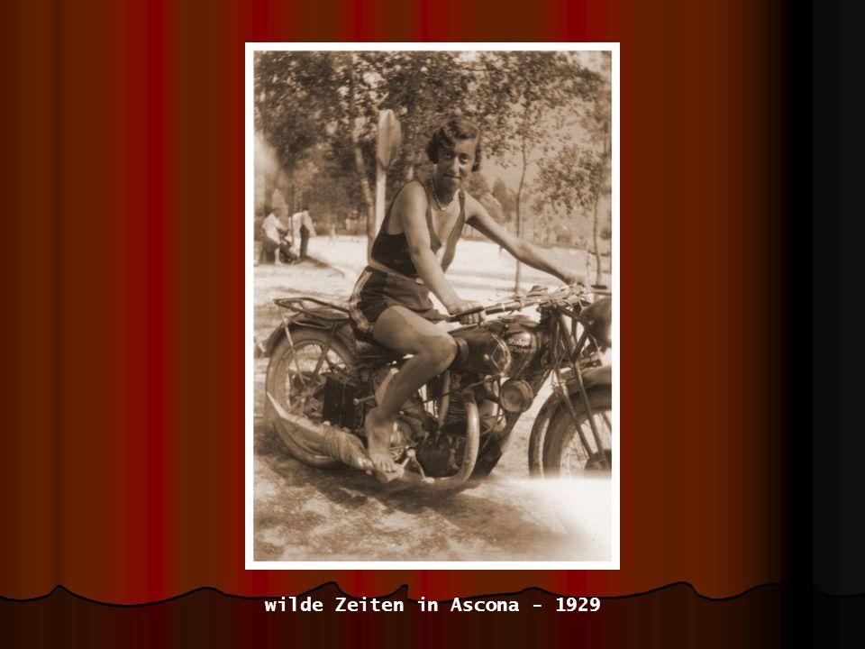 wilde Zeiten in Ascona - 1929