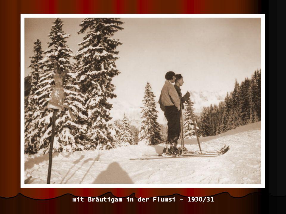 mit Bräutigam in der Flumsi - 1930/31