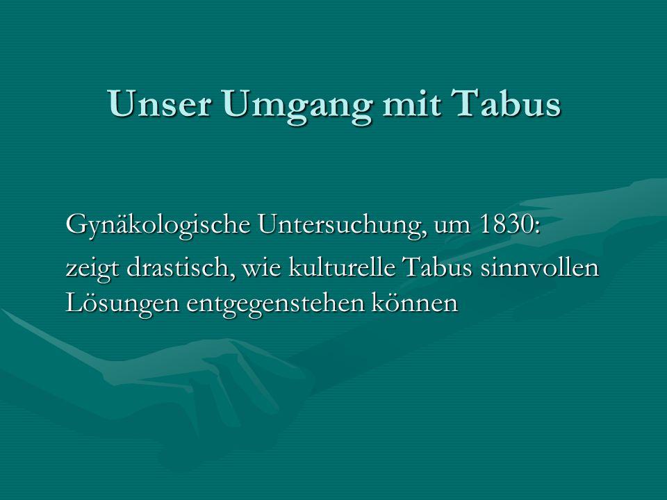 Unser Umgang mit Tabus Gynäkologische Untersuchung, um 1830: