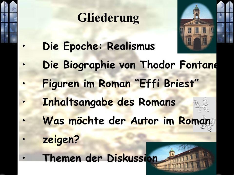 Gliederung Die Epoche: Realismus Die Biographie von Thodor Fontane