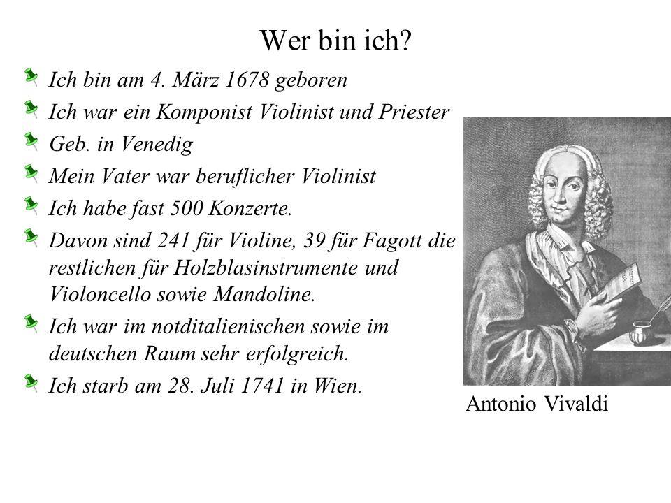 Wer bin ich Ich bin am 4. März 1678 geboren