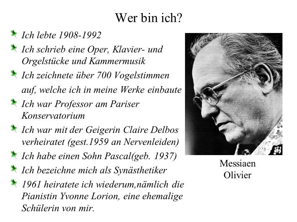 Wer bin ich Ich lebte 1908-1992. Ich schrieb eine Oper, Klavier- und Orgelstücke und Kammermusik.