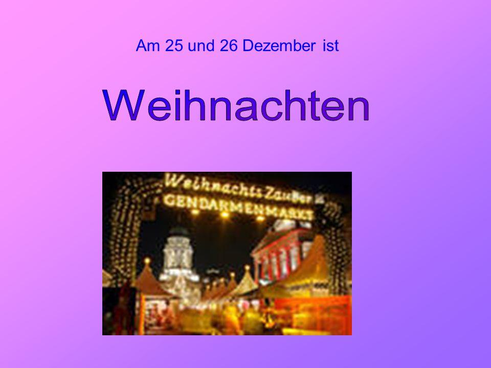 Weihnachten Am 25 und 26 Dezember ist
