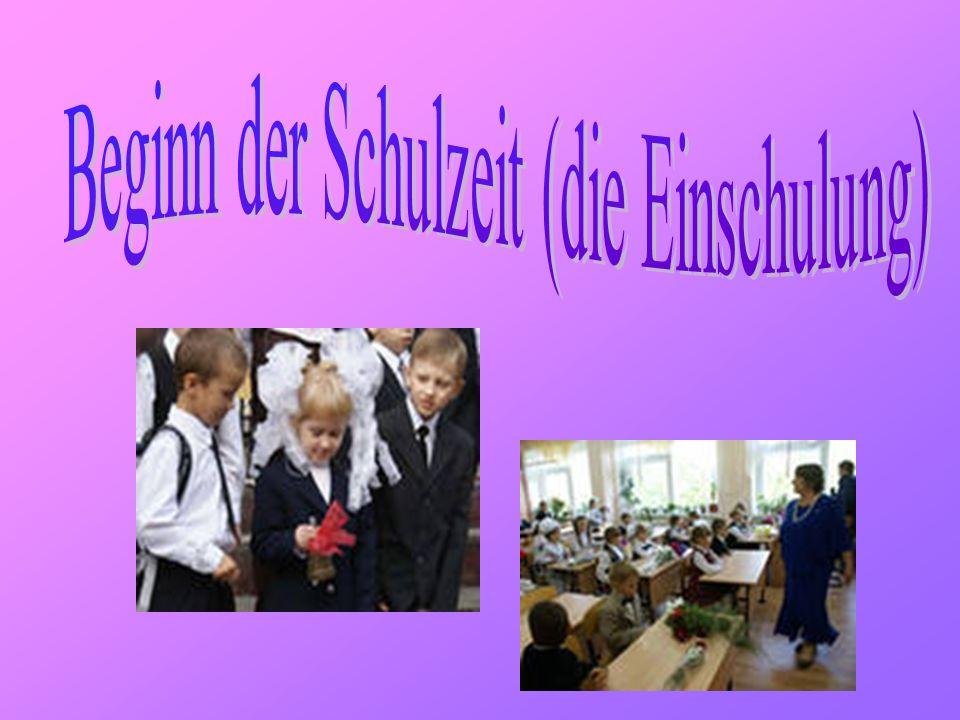 Beginn der Schulzeit (die Einschulung)