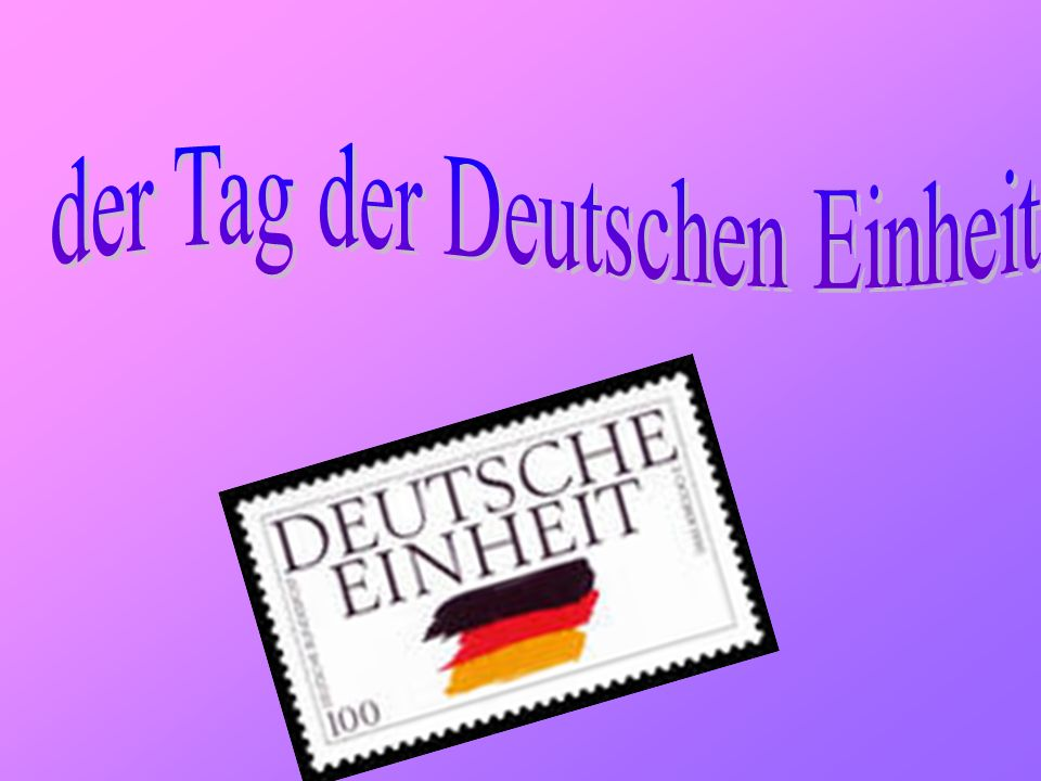 der Tag der Deutschen Einheit