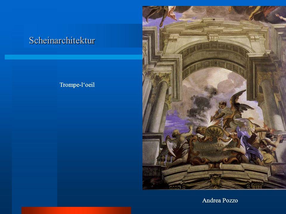 Scheinarchitektur Trompe-l'oeil Andrea Pozzo