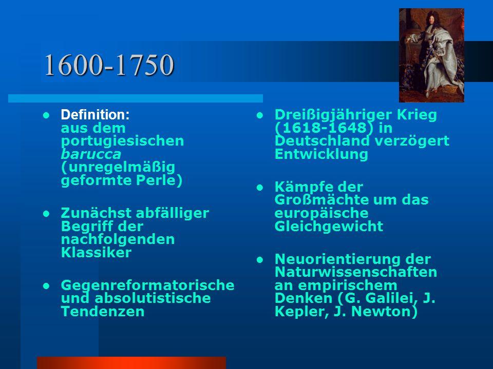 1600-1750 Definition: aus dem portugiesischen barucca (unregelmäßig geformte Perle) Zunächst abfälliger Begriff der nachfolgenden Klassiker.