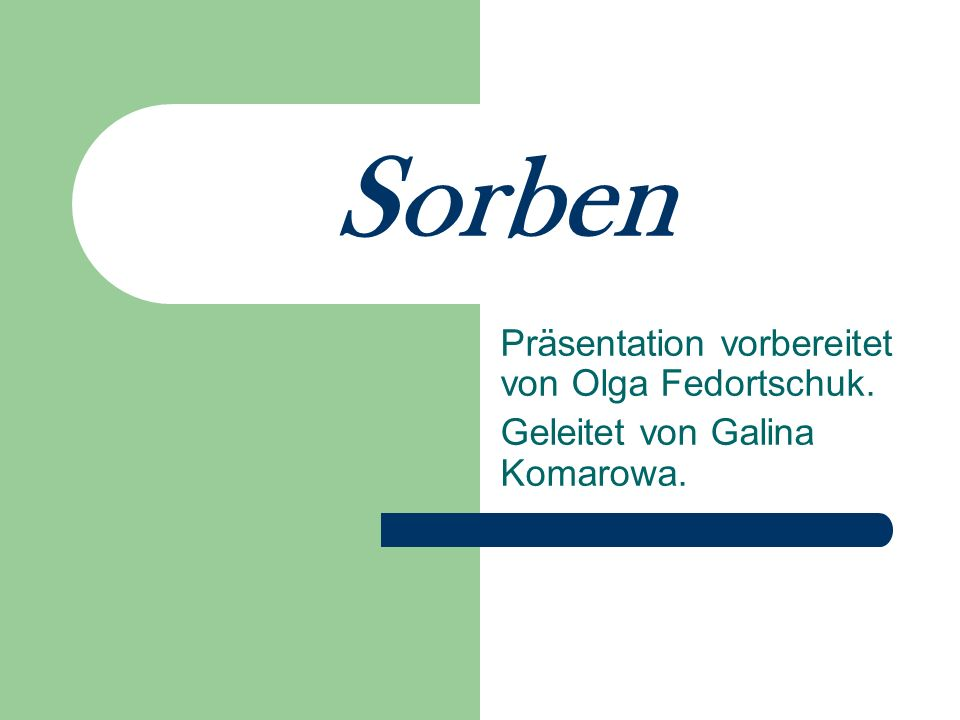 Sorben Präsentation vorbereitet von Olga Fedortschuk.
