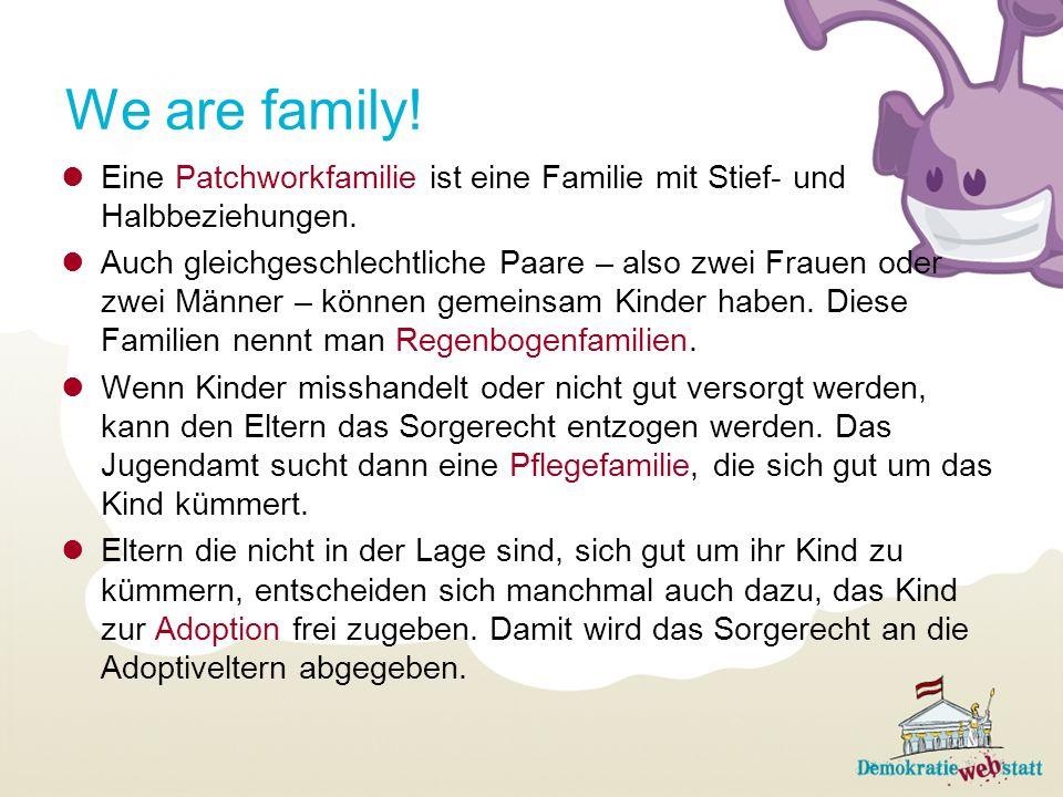 We are family! Eine Patchworkfamilie ist eine Familie mit Stief- und Halbbeziehungen.
