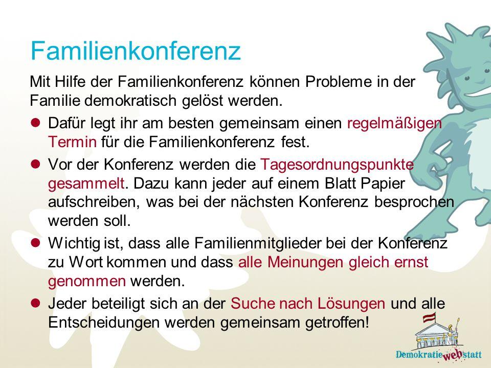 Familienkonferenz Mit Hilfe der Familienkonferenz können Probleme in der. Familie demokratisch gelöst werden.