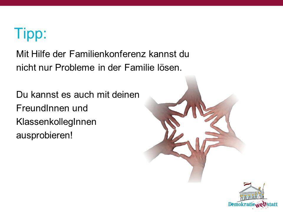 Tipp: Mit Hilfe der Familienkonferenz kannst du