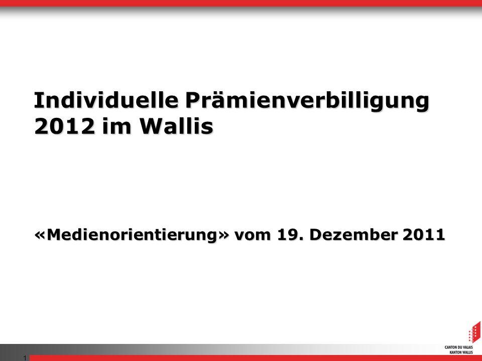 Individuelle Prämienverbilligung 2012 im Wallis «Medienorientierung» vom 19. Dezember 2011