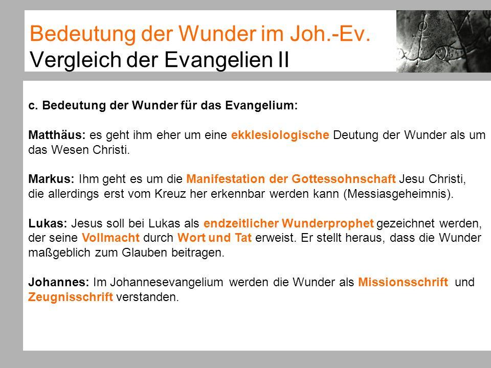 Bedeutung der Wunder im Joh.-Ev. Vergleich der Evangelien II