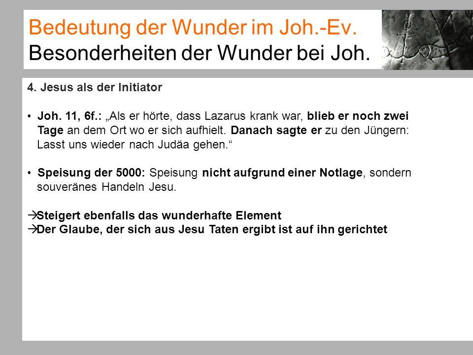 Bedeutung der Wunder im Joh.-Ev. Besonderheiten der Wunder bei Joh.