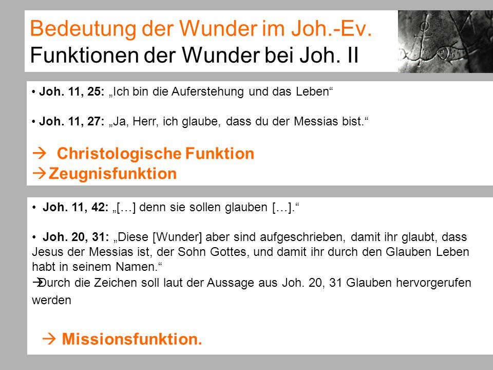 Bedeutung der Wunder im Joh.-Ev. Funktionen der Wunder bei Joh. II